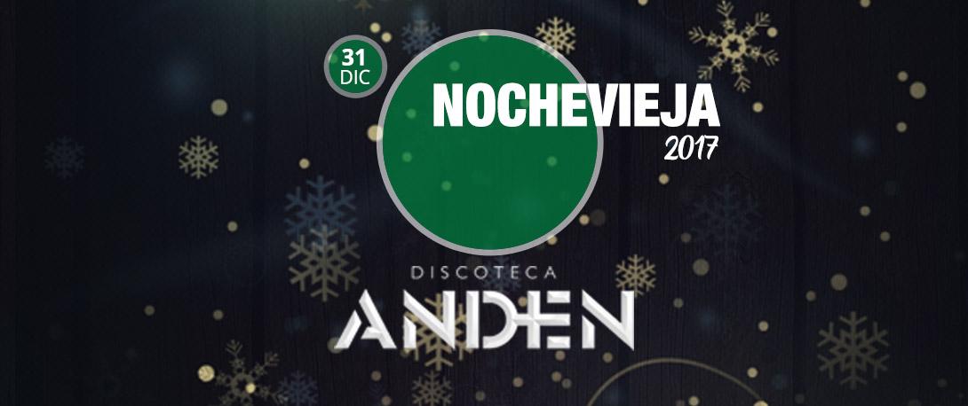 discoteca anden 2017 nochevieja